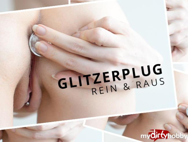 Glitzerplug - Rein & Raus