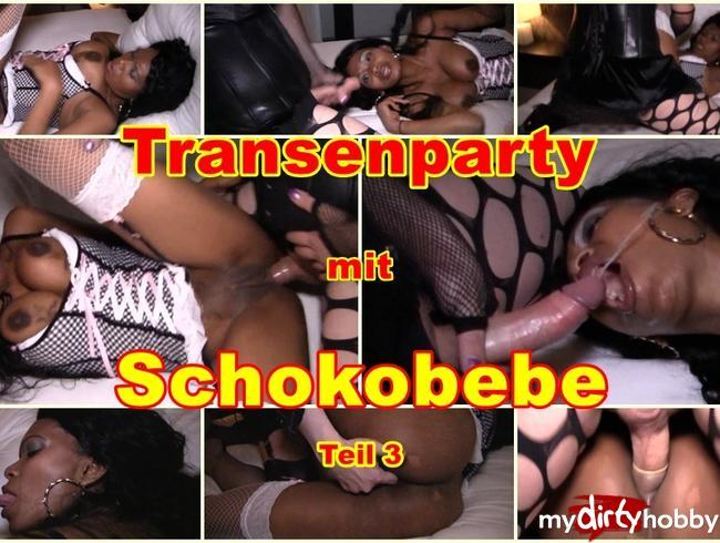 Transenparty mit Schokobebe, Teil 3.