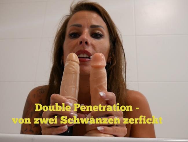 Double Penetration - von zwei Schwänzen zerfickt