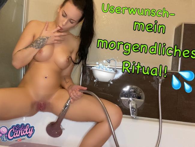 Userwunsch- mein morgendliches Ritual!! + ECHTER ORGASMUS