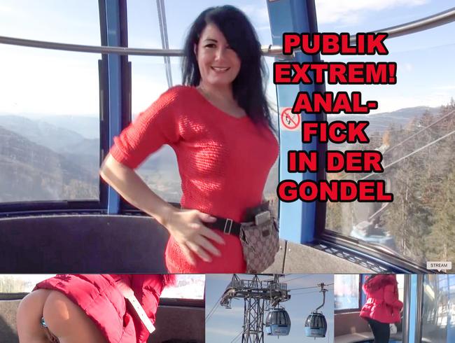 PUBLIK EXTREM! ANAL-FICK IN DER GONDEL