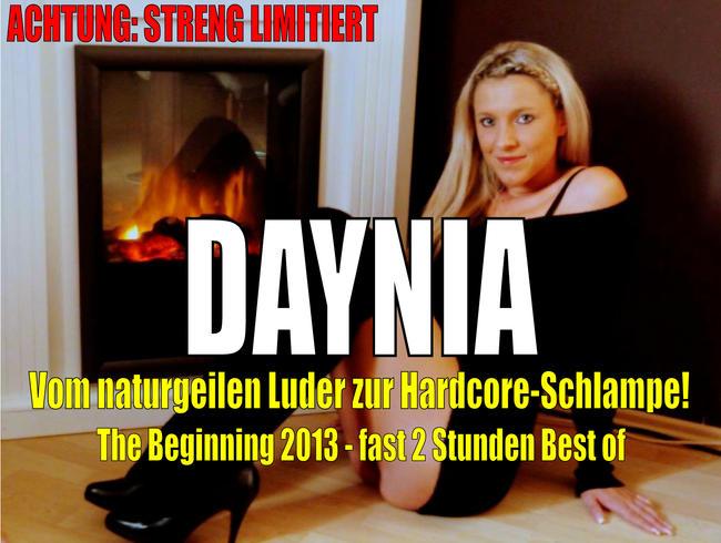 Daynia - The Beginning 2013   Vom naturgeilen Luder zur Hardcore-Schlampe! Streng LIMITIERT!