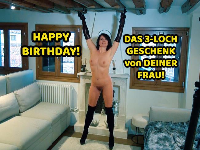 HAPPY BIRTHDAY! DAS 3-LOCH GESCHENK von DEINER FRAU!