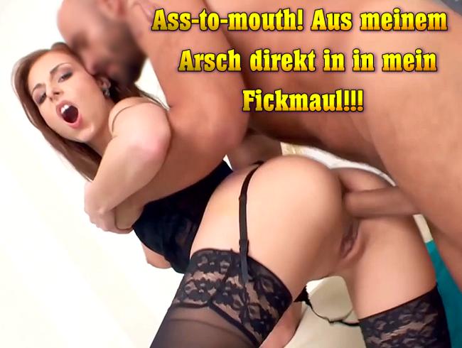 Ass-to-mouth! Aus meinem Arsch direkt in in mein Fickmaul!!!