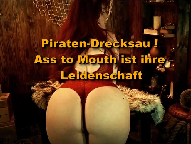 Piraten-Drecksau ! Ass to Mouth ist ihre Leidenschaft