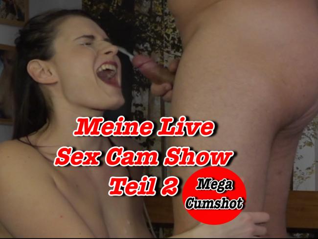 Meine Live Sex Cam Show Teil 2