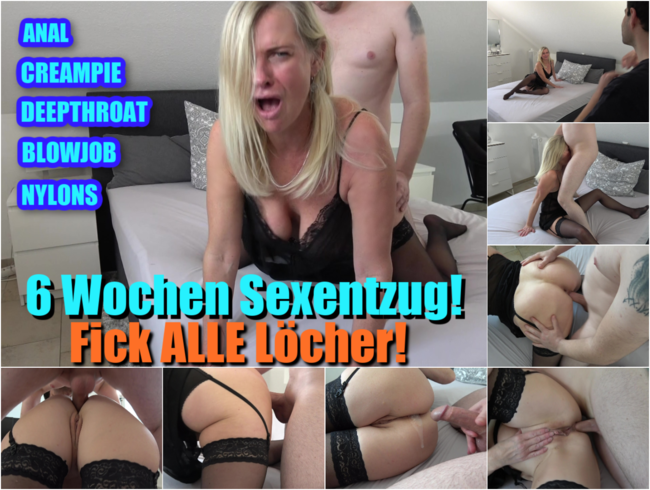6 Wochen Sexentzug I Fick ALLE Löcher!