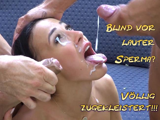 Blind vor lauter Sperma? Völlig zugekleistert!!!