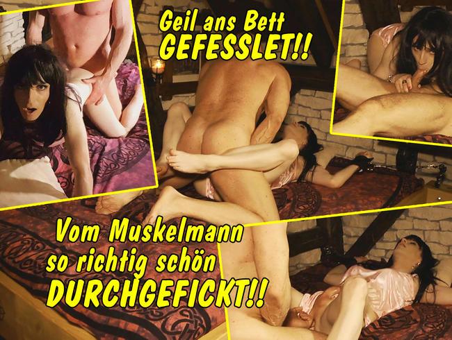 Geil ans Bett gefesselt! Vom Muskelmann richtig schön durchgefickt!!