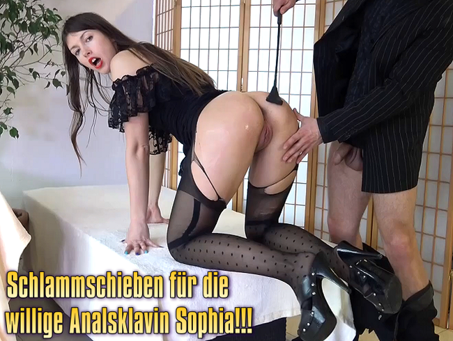 Schlammschieben für die willige Analsklavin Sophia!!!