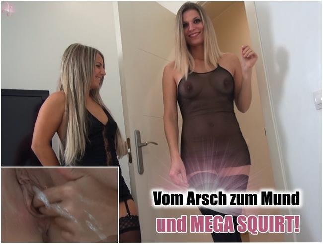 Vom Arsch zum Mund und MEGA SQUIRT!!