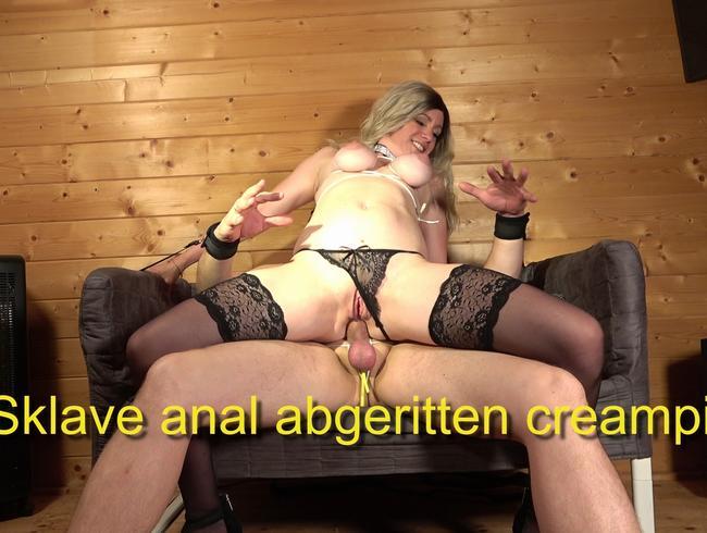 Sklave anal abgeritten… Creampie…