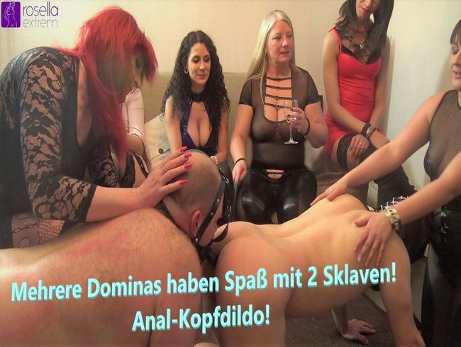 Mehrere Dominas haben Spaß mit 2 Sklaven! Anal-Kopfdildo!